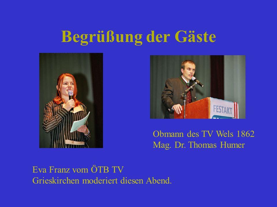 Begrüßung der Gäste Obmann des TV Wels 1862 Mag. Dr. Thomas Humer