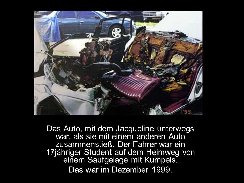 Das Auto, mit dem Jacqueline unterwegs war, als sie mit einem anderen Auto zusammenstieß. Der Fahrer war ein 17jähriger Student auf dem Heimweg von einem Saufgelage mit Kumpels.