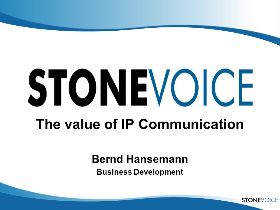 The value of IP Communication Bernd Hansemann Business Development