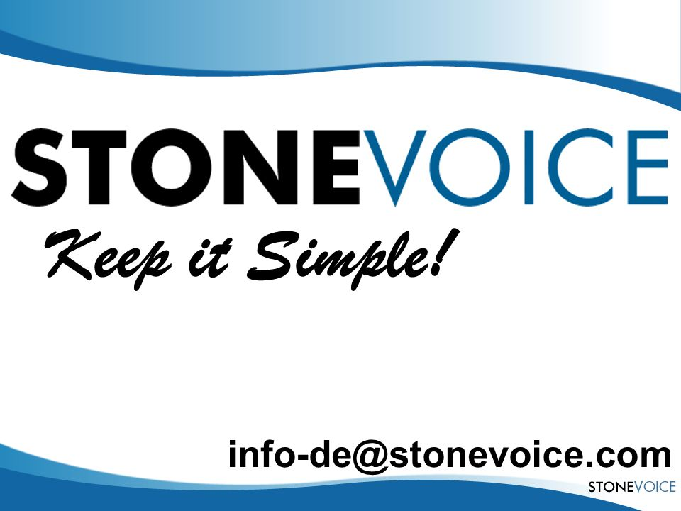 28/03/2017 Keep it Simple! info-de@stonevoice.com