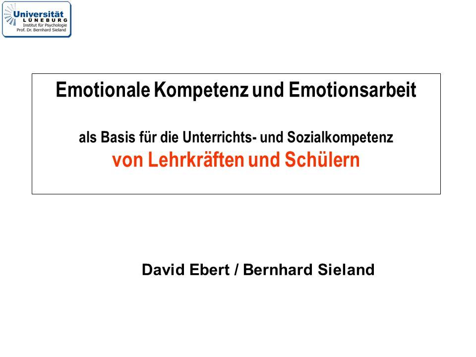 Emotionale Kompetenz und Emotionsarbeit als Basis für die Unterrichts- und Sozialkompetenz von Lehrkräften und Schülern