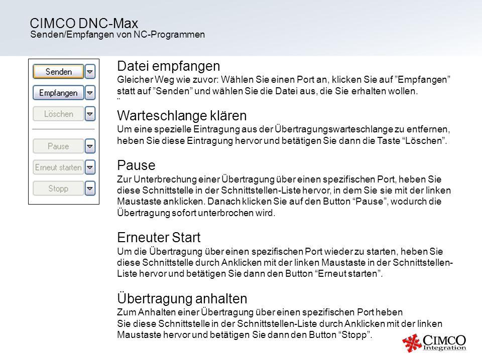 CIMCO DNC-Max Datei empfangen Warteschlange klären Pause