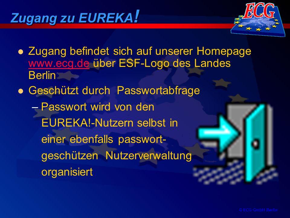 Zugang zu EUREKA! Zugang befindet sich auf unserer Homepage www.ecg.de über ESF-Logo des Landes Berlin.