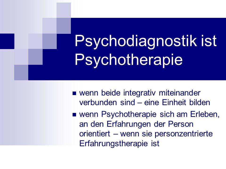 Psychodiagnostik ist Psychotherapie