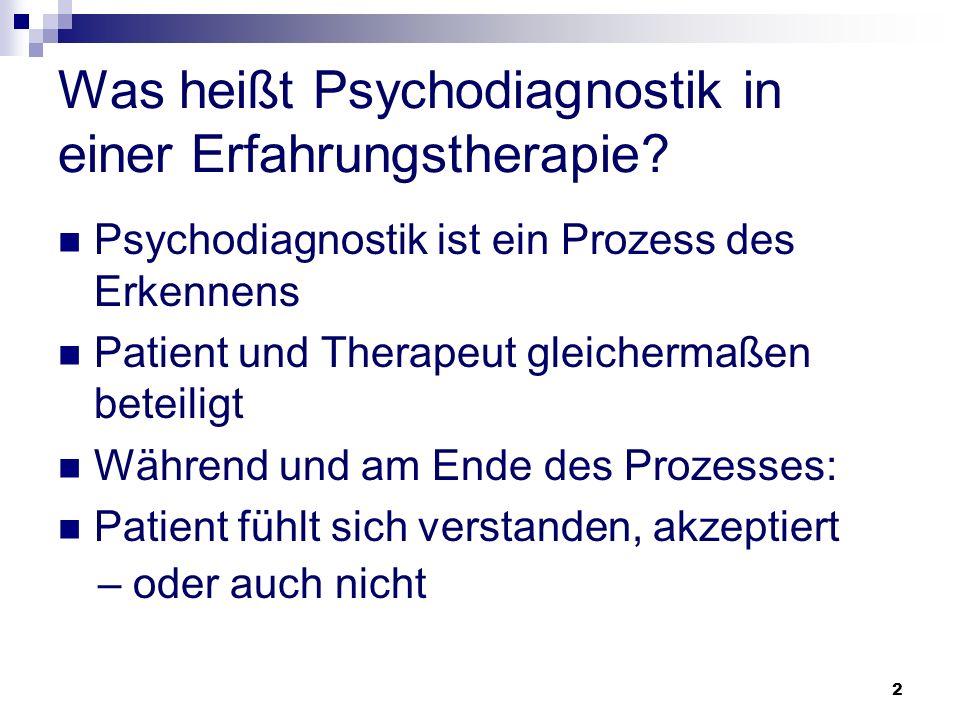 Was heißt Psychodiagnostik in einer Erfahrungstherapie