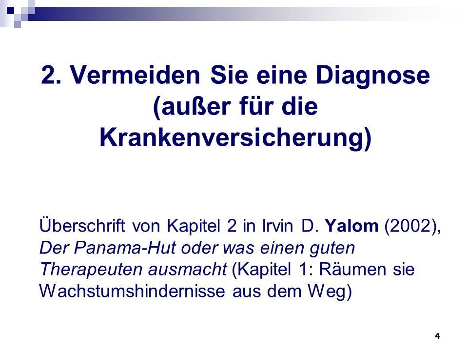 2. Vermeiden Sie eine Diagnose (außer für die Krankenversicherung)