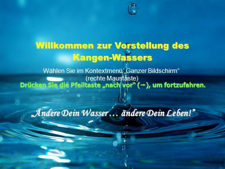 """""""Ändere Dein Wasser … ändere Dein Leben!"""