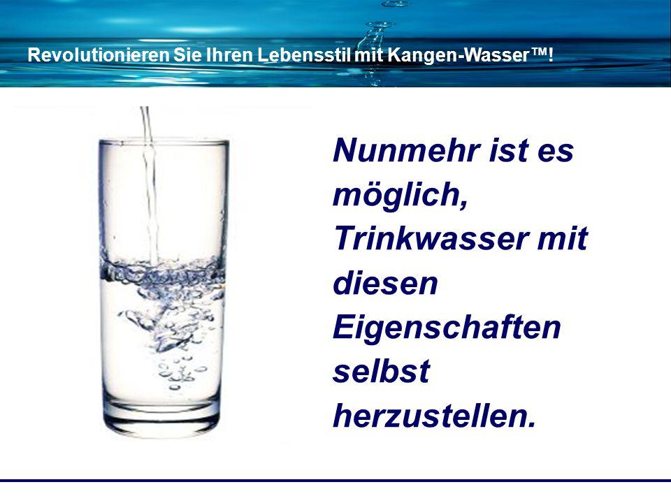 Nunmehr ist es möglich, Trinkwasser mit diesen Eigenschaften selbst herzustellen.