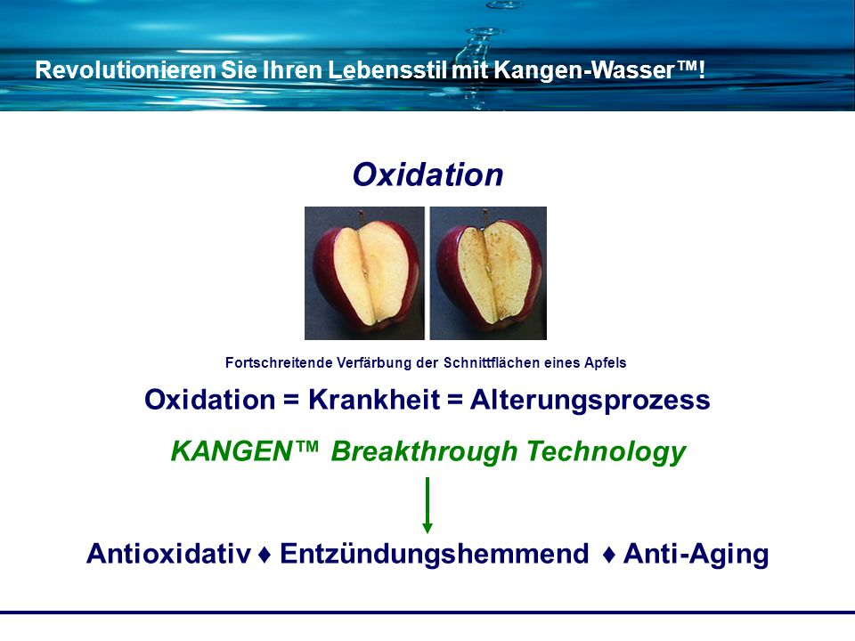 Oxidation Oxidation = Krankheit = Alterungsprozess