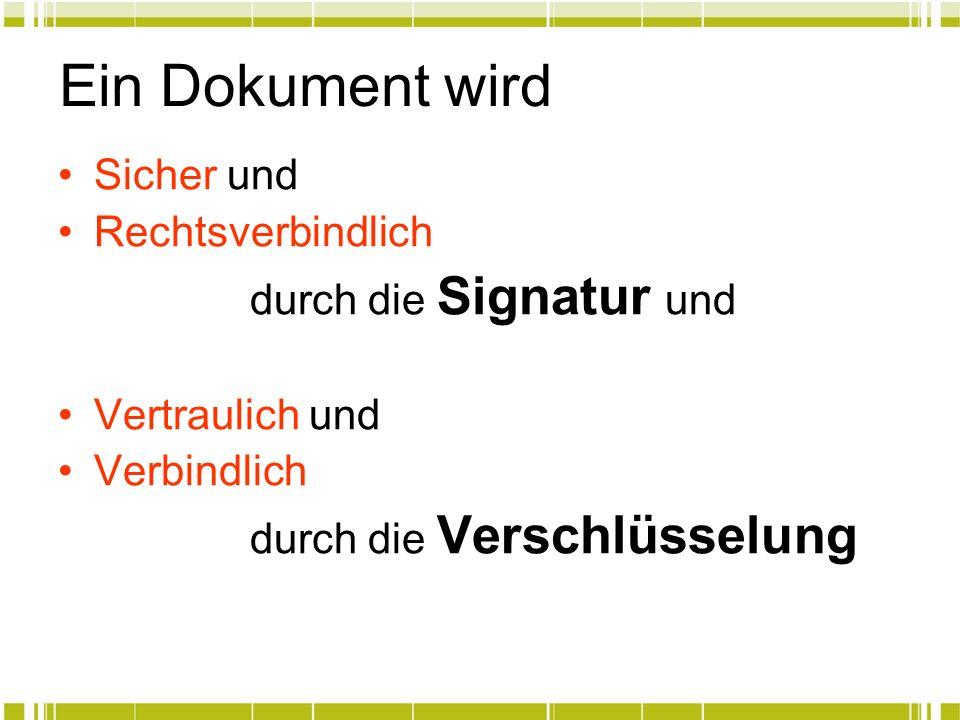 Ein Dokument wird Sicher und Rechtsverbindlich durch die Signatur und
