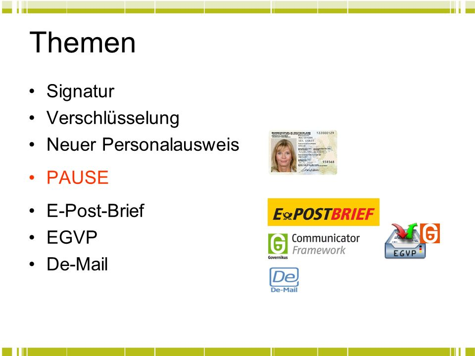Themen Signatur Verschlüsselung Neuer Personalausweis PAUSE
