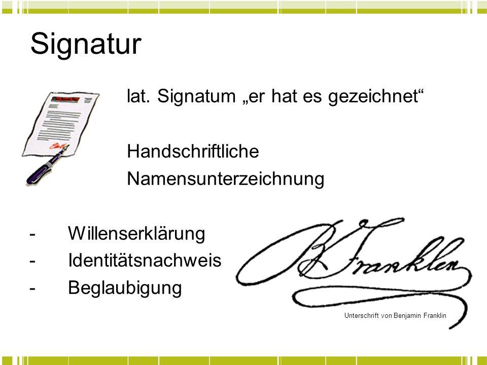 """Signatur lat. Signatum """"er hat es gezeichnet Handschriftliche"""