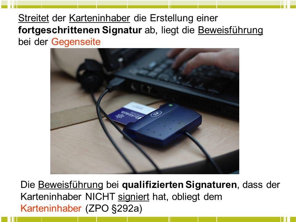 Streitet der Karteninhaber die Erstellung einer fortgeschrittenen Signatur ab, liegt die Beweisführung bei der Gegenseite