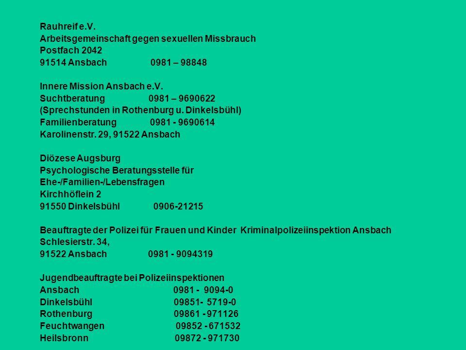 Rauhreif e.V. Arbeitsgemeinschaft gegen sexuellen Missbrauch. Postfach 2042. 91514 Ansbach 0981 – 98848.