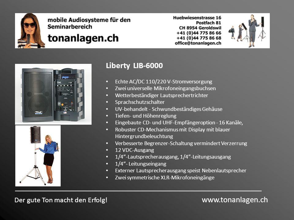 Liberty LIB-6000 Der gute Ton macht den Erfolg! www.tonanlagen.ch