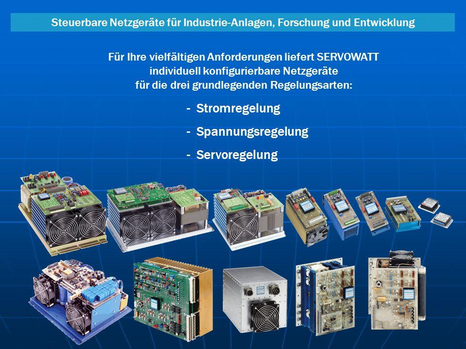 - Stromregelung - Spannungsregelung - Servoregelung