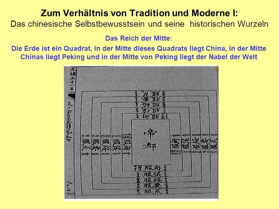 Zum Verhältnis von Tradition und Moderne I: Das chinesische Selbstbewusstsein und seine historischen Wurzeln