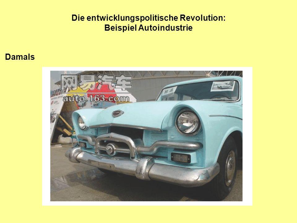 Die entwicklungspolitische Revolution: Beispiel Autoindustrie
