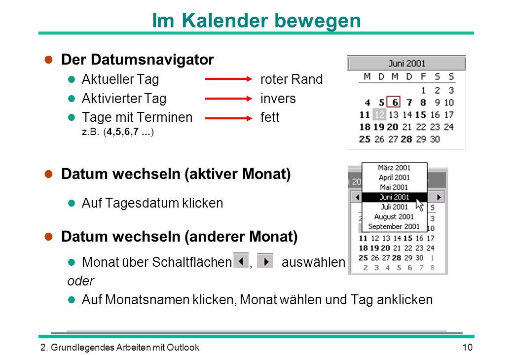 Im Kalender bewegen Der Datumsnavigator Datum wechseln (aktiver Monat)