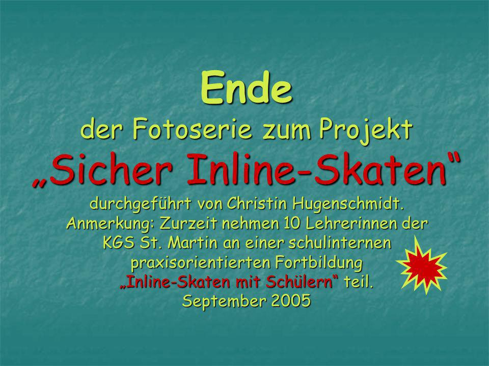 """Ende der Fotoserie zum Projekt """"Sicher Inline-Skaten durchgeführt von Christin Hugenschmidt."""