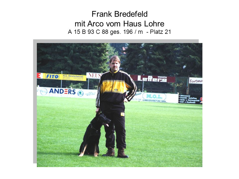 Frank Bredefeld mit Arco vom Haus Lohre A 15 B 93 C 88 ges