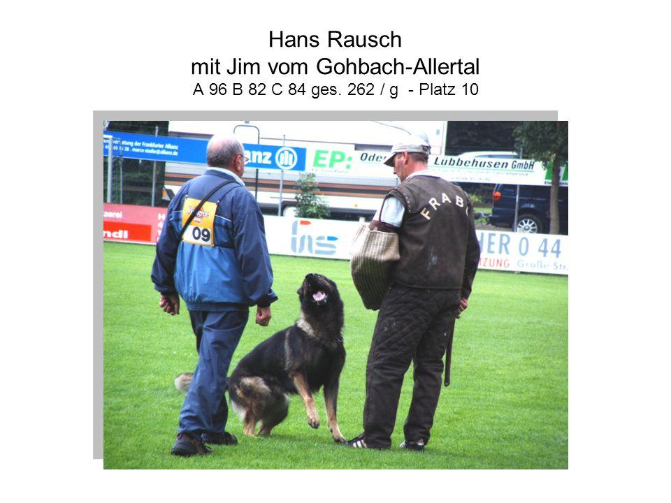 Hans Rausch mit Jim vom Gohbach-Allertal A 96 B 82 C 84 ges