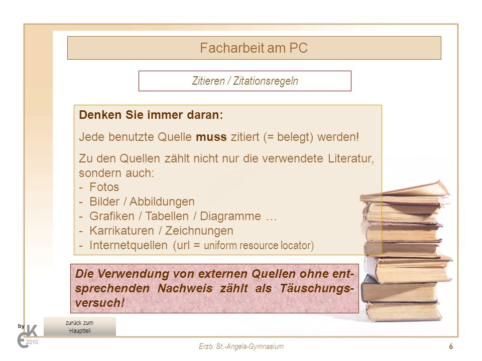 Facharbeit am PC Zitieren / Zitationsregeln Denken Sie immer daran: