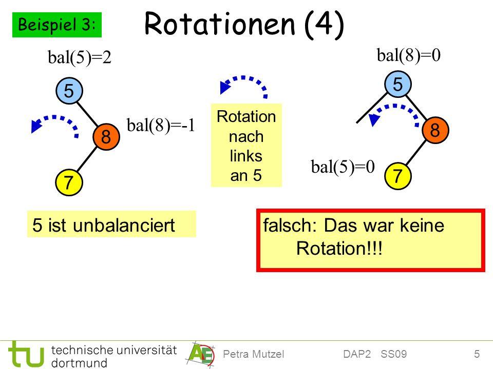 Rotationen (4) bal(5)=2 bal(8)=0 5 5 bal(8)=-1 8 8 bal(5)=0 7 7