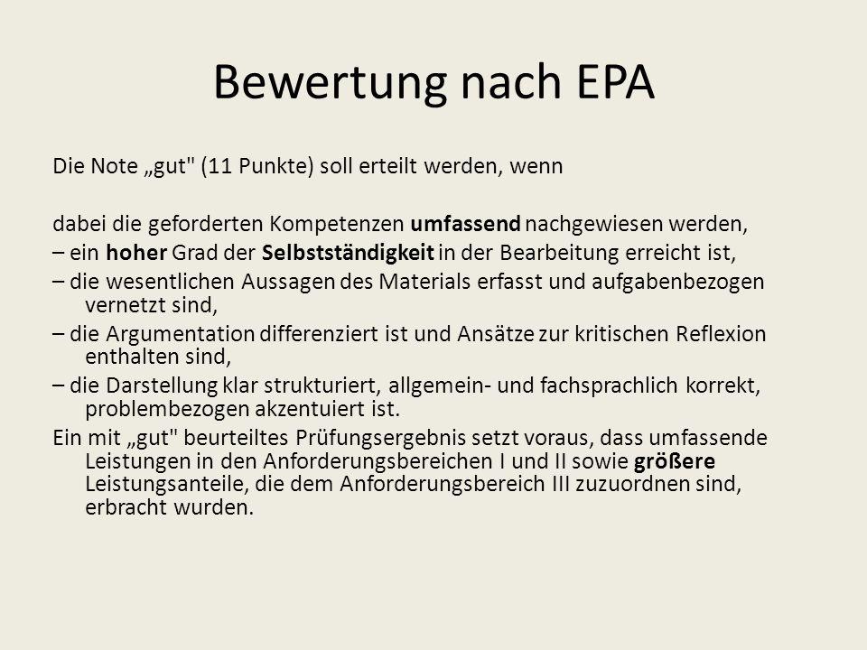 """Bewertung nach EPA Die Note """"gut (11 Punkte) soll erteilt werden, wenn. dabei die geforderten Kompetenzen umfassend nachgewiesen werden,"""