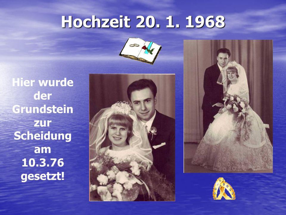 Hochzeit 20. 1. 1968 Hier wurde der Grundstein zur Scheidung am