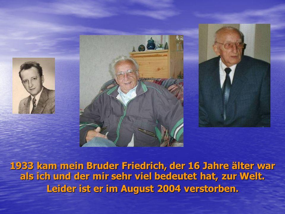 Leider ist er im August 2004 verstorben.
