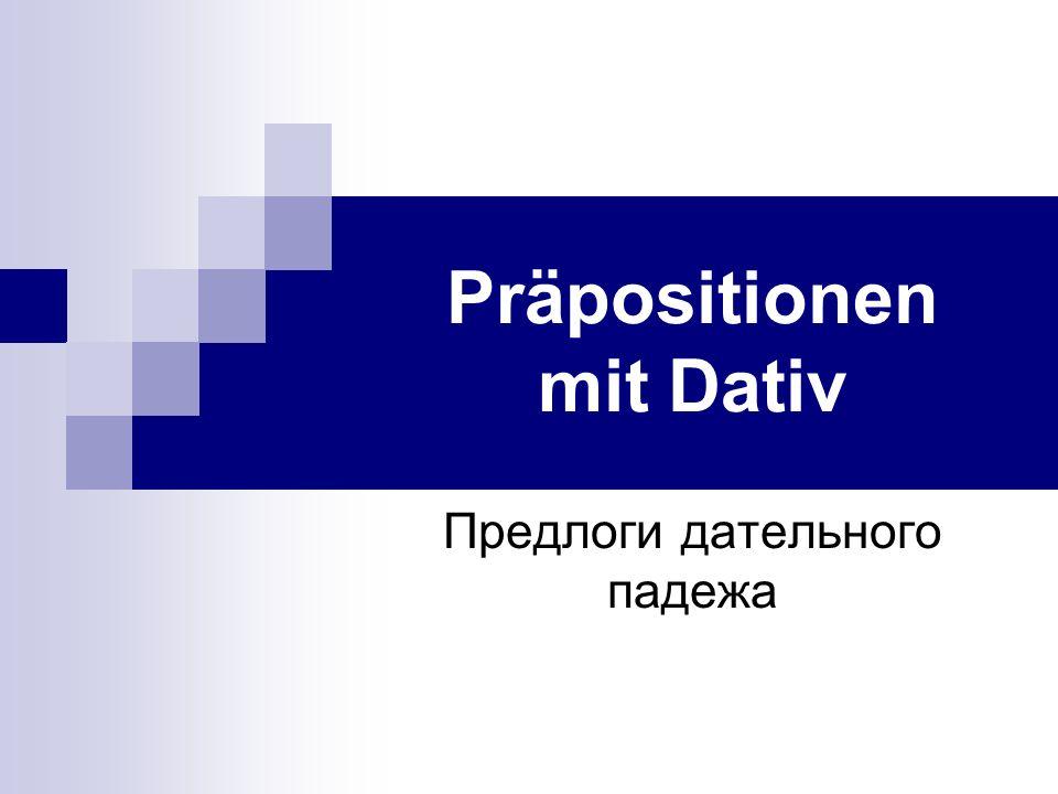 Präpositionen mit Dativ