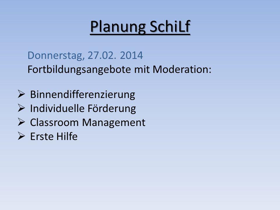 Planung SchiLf Donnerstag, 27.02. 2014