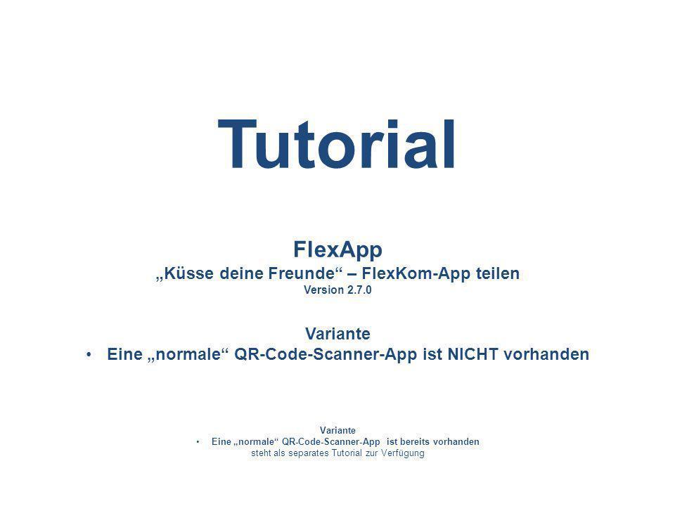 """Tutorial FlexApp """"Küsse deine Freunde – FlexKom-App teilen Variante"""