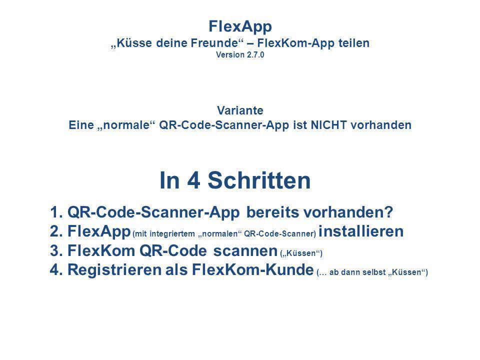 In 4 Schritten FlexApp 1. QR-Code-Scanner-App bereits vorhanden