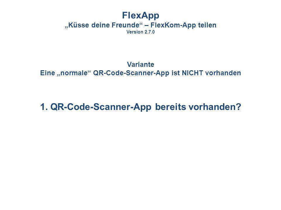 FlexApp 1. QR-Code-Scanner-App bereits vorhanden
