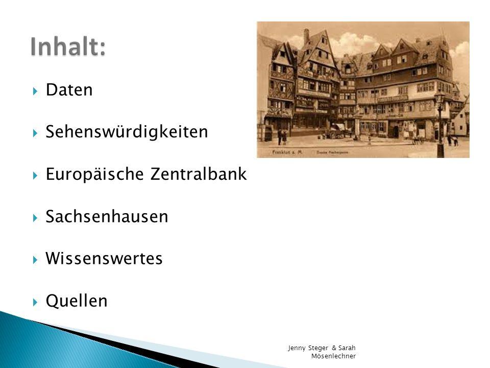 Inhalt: Daten Sehenswürdigkeiten Europäische Zentralbank Sachsenhausen
