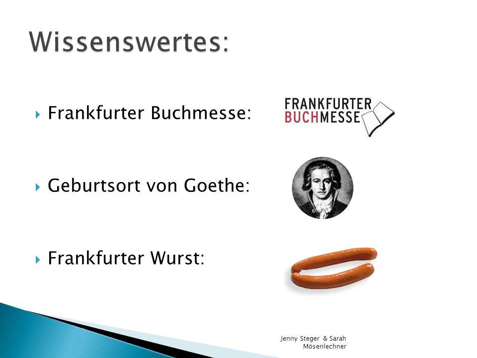 Wissenswertes: Frankfurter Buchmesse: Geburtsort von Goethe: