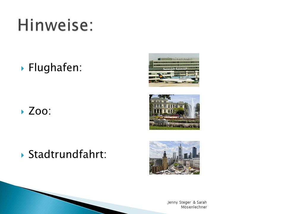 Hinweise: Flughafen: Zoo: Stadtrundfahrt: