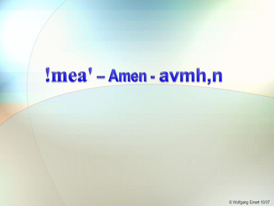 !mea – Amen - avmh,n © Wolfgang Einert 10/07