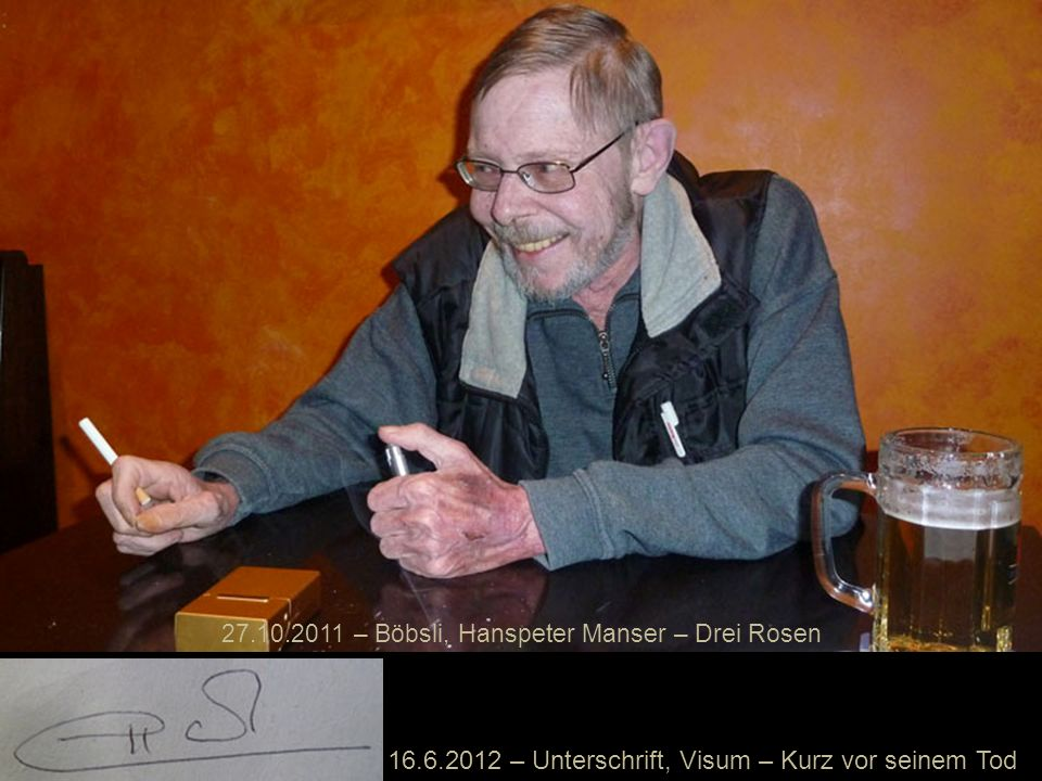 16.6.2012 – Unterschrift, Visum – Kurz vor seinem Tod