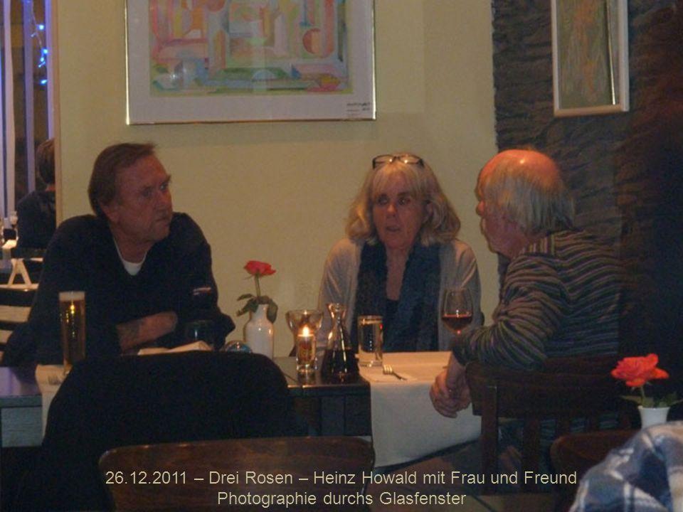 26.12.2011 – Drei Rosen – Heinz Howald mit Frau und Freund