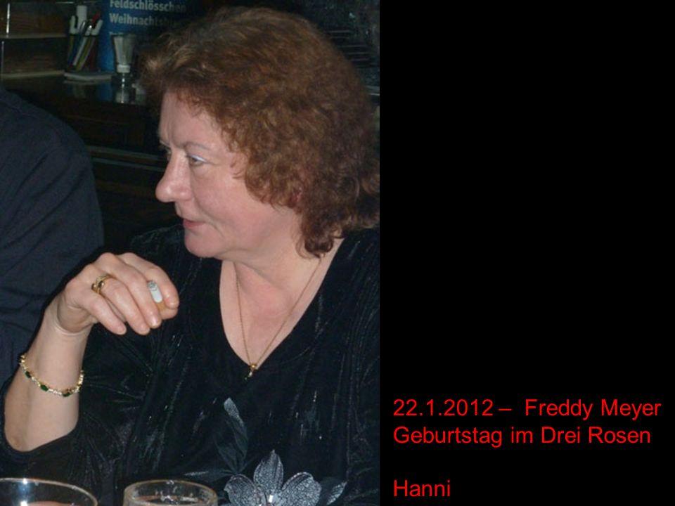 22.1.2012 – Freddy Meyer Geburtstag im Drei Rosen Hanni