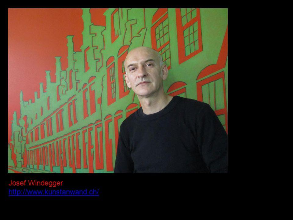 Josef Windegger http://www.kunstanwand.ch/
