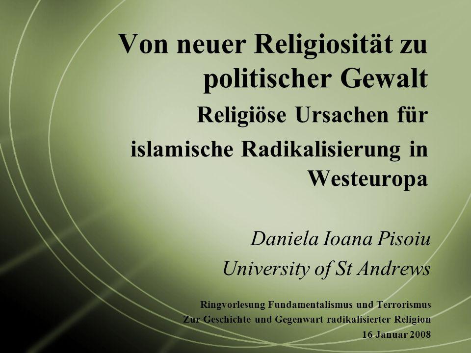 Von neuer Religiosität zu politischer Gewalt Religiöse Ursachen für islamische Radikalisierung in Westeuropa