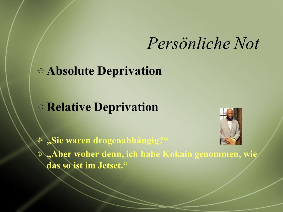 Persönliche Not Absolute Deprivation Relative Deprivation