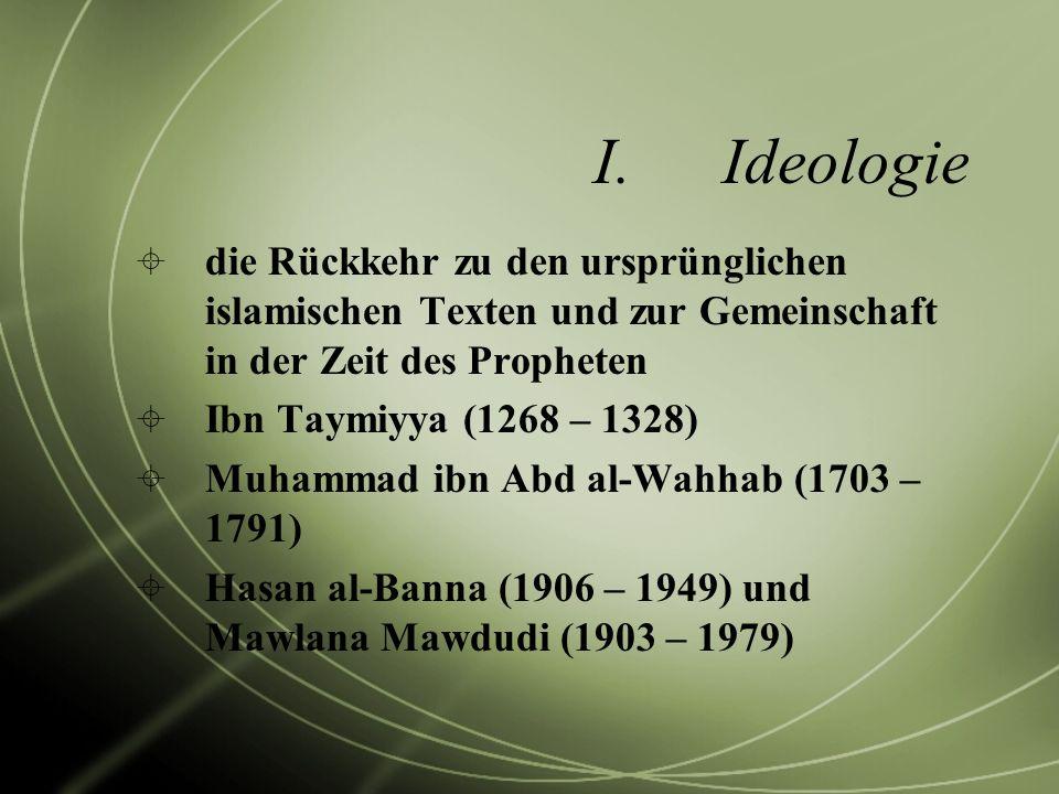 Ideologie die Rückkehr zu den ursprünglichen islamischen Texten und zur Gemeinschaft in der Zeit des Propheten.