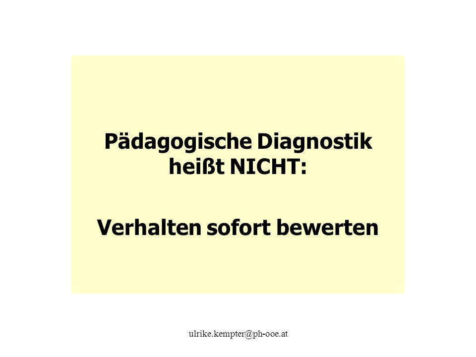 Pädagogische Diagnostik heißt NICHT: Verhalten sofort bewerten