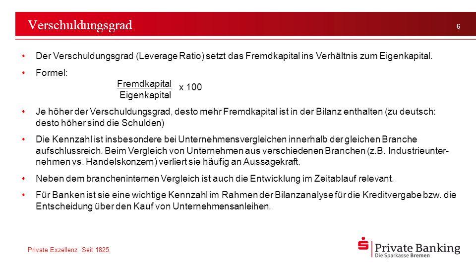 Verschuldungsgrad Der Verschuldungsgrad (Leverage Ratio) setzt das Fremdkapital ins Verhältnis zum Eigenkapital.