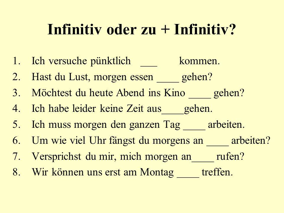 Infinitiv oder zu + Infinitiv